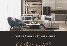 Thiết kế nội thất miễn phí - Có thật sự tốt?